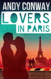 Lovers in Paris ebook by Andy Conway