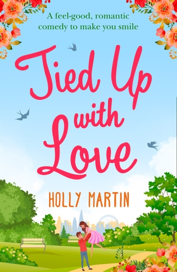 Tied Up With Love ebook by Holly Martin