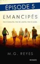 Emancipés - Episode 5 ebook by M.G. Reyes
