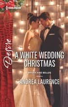 A White Wedding Christmas ebook by Andrea Laurence