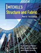 Mitchell's Structure & Fabric Part 2 ebook by J S Foster
