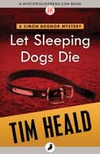 Let Sleeping Dogs Die ebook by Tim Heald