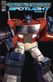 Transformers: Spotlight Vol. 2 ebook by Furman, Simon; Moore, Stuart; Roche, Nick