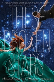 These Broken Stars - A Starbound Novel ebook by Amie Kaufman,Meagan Spooner