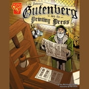 Johann Gutenberg and the Printing Press audiobook by Kay Olson