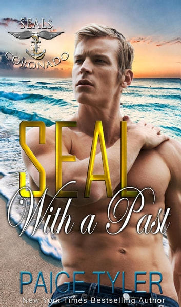 SEAL with a Past - SEALs of Coronado, #5 ebook by Paige Tyler