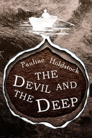 The Devil and the Deep ebook by Pauline Holdstock