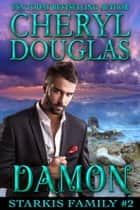 Damon (Starkis Family #2) ebook by Cheryl Douglas