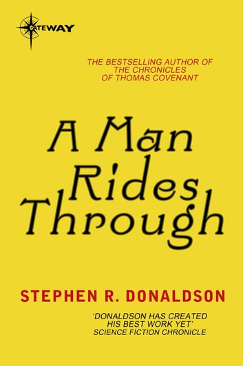 A Man Rides Through ebook by Stephen Donaldson