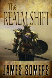The Realm Shift (RS:Book One) ebook by James Somers