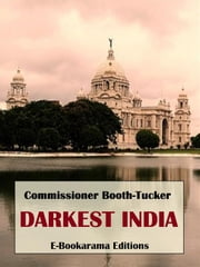 Darkest India ebook by Commissioner Booth-Tucker
