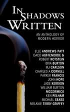 In Shadows Written - An Anthology of Modern Horror ebook by Ken Pelham, Elle Andrews Patt, William Burton McCormick,...