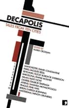 Decapolis - Tales from Ten Cities ebook by David Constantine, Empar Moliner, Larissa Boehning,...