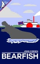 Bearfish ebook by John O'Brien