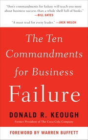 The Ten Commandments for Business Failure ebook by Donald R. Keough