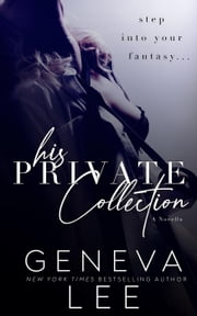 His Private Collection - Royals Saga ebook by Geneva Lee