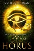 Eye of Horus ebook by Kylie Quillinan