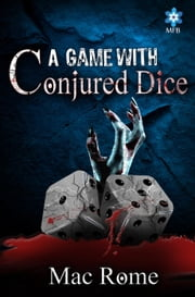 A Game with Conjured Dice ebook by Mac Rome