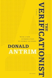 The Verificationist - A Novel ebook by Donald Antrim