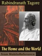 The Home And The World (Mobi Classics) ebook by Rabindranath Tagore