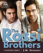The Rossi Brothers ebook by JM Stewart