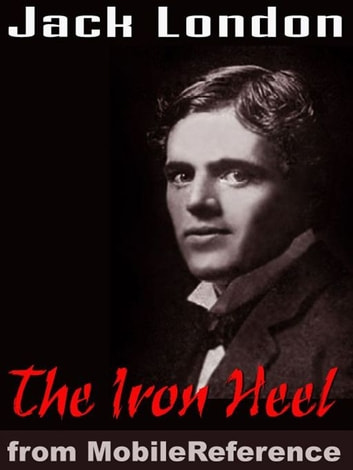 The Iron Heel (Mobi Classics) ebook by Jack London