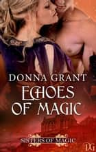 Echoes of Magic ebook by Donna Grant
