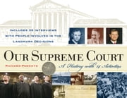 Our Supreme Court - A History with 14 Activities ebook by Richard Panchyk,Senator John Kerry,James Baker III,Nadine Strossen