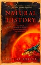 Natural History - A Novel ebook by Justina Robson