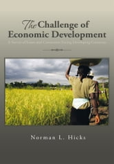 The Challenge of Economic Development - A Survey of Issues and Constraints Facing Developing Countries ebook by Norman L. Hicks