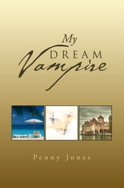 My Dream Vampire ebook by Penny Jones