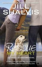 Rescue My Heart ekitaplar by Jill Shalvis
