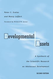Developmental Assets: A Synthesis of the Scientific Research on Adolescent Development ebook by Scales, Phd Peter C.