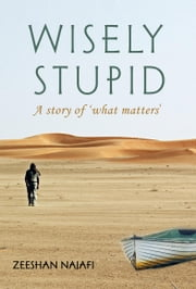 Wisely Stupid ebook by Zeeshan Najafi