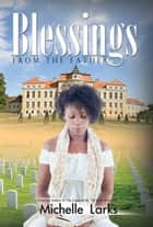 Blessings from the Father ebook by Michelle Larks