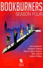 Bookburners: The Complete Season 4 ebook by Max Gladstone, Margaret Dunlap, Brian Francis Slattery,...