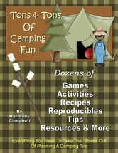 Tons & Tons Of Camping Fun ebook by Harmony Campbell