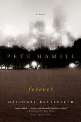 Forever - A Novel ebook by Pete Hamill