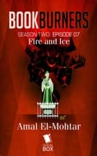 Fire and Ice ebook by Amal El-Mohtar, Max Gladstone, Margaret Dunlap,...