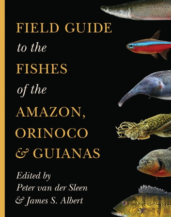 5ac738c216 Field Guide to the Fishes of the Amazon