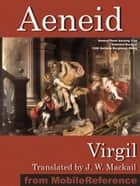 The Aeneid (Mobi Classics) ebook by Virgil, J. W. Mackail (Translator)