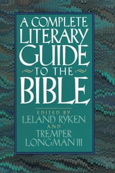 The Complete Literary Guide to the Bible ebook by Leland Ryken,Tremper Longman III