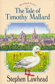 The Tale of Timothy Mallard - Book Two ebook by Stephen R. Lawhead
