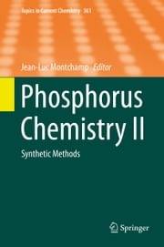 Phosphorus Chemistry II - Synthetic Methods ebook by Jean-Luc Montchamp