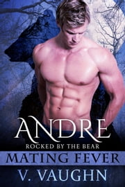 Andre - Mating Fever ebook by V. Vaughn