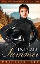 Indian Summer - Twelve Months of Romance, #9 ebook by Margaret Lake
