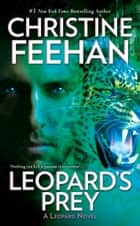 Leopard's Prey ebook by Christine Feehan