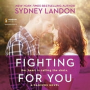 Fighting for You - A Danvers Novel audiobook by Sydney Landon