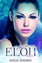 The Song of Eloh Saga ebook by Megg Jensen