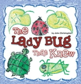 The Lady Bug That Knew ebook by John Christopher